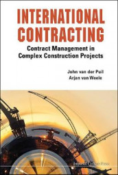 International Contracting: Contract Management In Complex Construction Projects av John Van Der Puil og Arjan Van Weele (Innbundet)