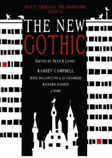 The New Gothic av Ramsey Campbell, Richard Dansky og Jesse Bullington (Heftet)