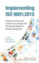 Omslag - Implementing ISO 9001:2015: Thrill Your Customers and Transform Your Cost Base with the New Gold Standard for Business Management 2015