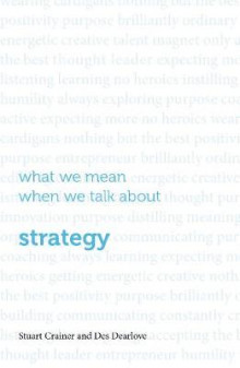 What We Mean When We Talk About Strategy 2016 av Des Dearlove og Stuart Crainer (Heftet)