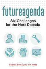 Omslag - Future Agenda: Six Challenges for the Next Decade