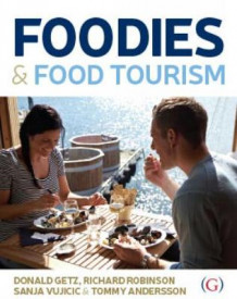 Foodies and Food Tourism av Donald Getz, Richard Robinson, Tommy Andersson og Sanja Vujicic (Innbundet)