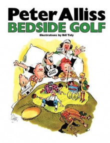 Bedside Golf av Peter Alliss (Heftet)