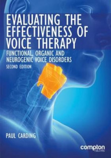 Evaluating the Effectiveness of Voice Therapy av Paul Carding (Heftet)