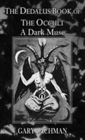 Dedalus Book of the Occult: A Dark Muse av Gary Lachman (Heftet)