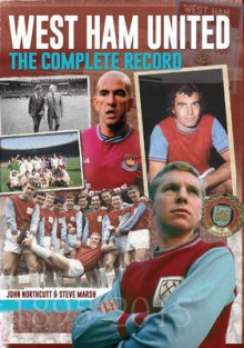 West Ham: The Complete Record av Steve Marsh og John Northcutt (Innbundet)