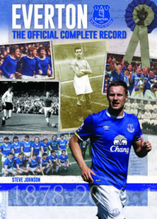 Everton: The Official Complete Record av Steve Johnson (Innbundet)