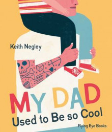 My Dad Used To Be So Cool av Keith Negley (Innbundet)