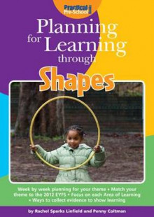 Planning for Learning Through Shapes av Rachel Sparks-Linfield og Penny Coltman (Heftet)
