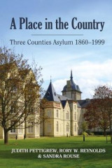 Omslag - A Place in the Country: Three Counties Asylum 1860-1999 2017