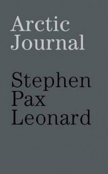 Arctic journal av Stephen Pax Leonard (Heftet)