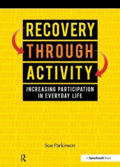 Recovery Through Activity av Sue Parkinson (Heftet)