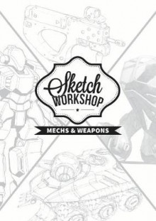 Sketch Workshop: Mech & Weapon Design av 3dtotal Publishing (Spiral)