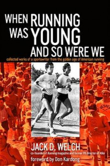 When Running Was Young and So Were We av Jack Welch (Heftet)