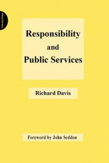 Responsibility and Public Services av Richard Davis (Heftet)