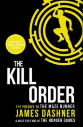 The kill order av James Dashner (Heftet)