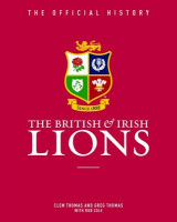 Omslag - The British & Irish Lions: The Official History