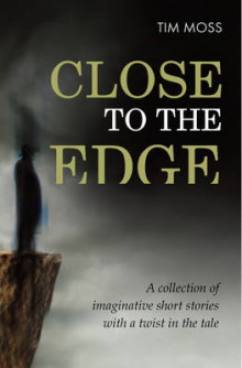 Close to the Edge av Tim Moss (Heftet)