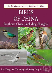 A Naturalist's Guide to the Birds of China av Yong Ding Li, Yu Yat-Tung og Yang Liu (Heftet)