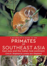 Omslag - A Naturalist's Guide to the Primates of South East Asia, East Asia and the Indian Sub-Continent