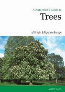 Naturalist's Guide to the Trees of Britain and Northern Europe av Andrew Cleave (Heftet)