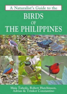 A Naturalist's Guide to the Birds of the Philippines av Maia Tanedo, Robert Hutchinson, Adrian Constantino og Trinket Constantino (Heftet)