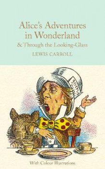 Alice's Adventures in Wonderland and Through the Looking-Glass av Lewis Carroll (Innbundet)