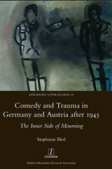 Omslag - Comedy and Trauma in Germany and Austria After 1945: The Inner Side of Mourning