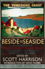 Beside the Seaside av Trevor Baxendale, Lee Harris, Alison Littlewood, Johnny Mains, Gary McMahon, Sadie Miller og Sue Wilsea (Heftet)