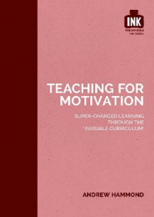 Teaching for Motivation av Andrew Hammond (Heftet)