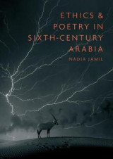 Omslag - Ethics and Poetry in Sixth-Century Arabia