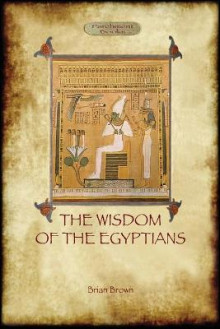 The Wisdom of the Egyptians av Brian Brown (Heftet)