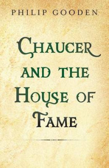 Chaucer and the House of Fame av Philip Gooden (Heftet)