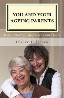 You and Your Ageing Parents av Claire Gillman (Heftet)
