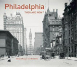 Omslag - Philadelphia: Then and Now(r)