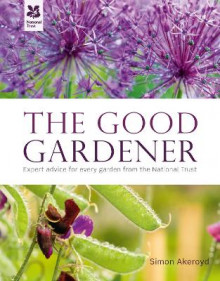 The Good Gardener: A Hands-On Guide From National Trust Experts av Simon Akeroyd (Innbundet)
