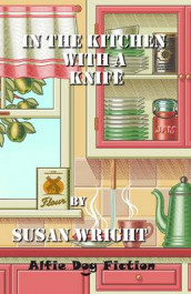 In the Kitchen with a Knife av Susan Wright (Heftet)