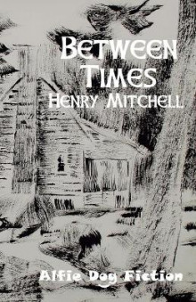 Between Times av Henry Mitchell (Heftet)