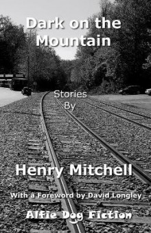 Dark on the Mountain av Henry Mitchell (Heftet)