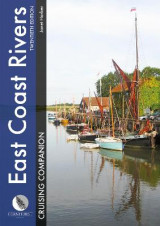 Omslag - East Coast Rivers Cruising Companion - A Yachtsman's Pilot and Cruising Guide to the Waters from Lowestoft to Ramsgate