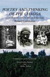 Poetry and Thinking of the Chagga av Bruno Gutmann (Innbundet)