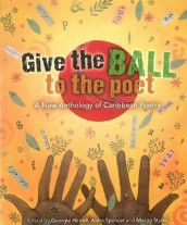 Give the Ball to the Poet av Grace Nichols (Heftet)