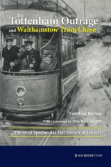 Omslag - The Tottenham Outrage and Walthamstow Tram Chase