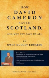 How David Cameron Saved Scotland av Owen Dudley-Edwards (Heftet)