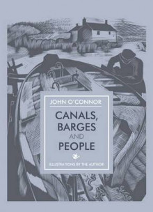 Canals, Barges and People av John O'Connor (Heftet)