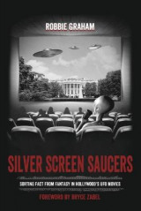 Omslag - Silver Screen Saucers: Sorting Fact from Fantasy in Hollywood's UFO Movies