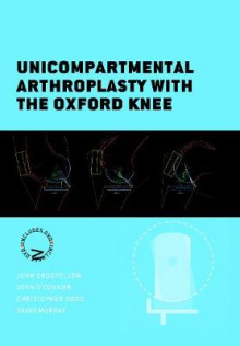 Unicompartmental Arthroplasty with the Oxford Knee av John Goodfellow, John O'Connor, Hemant Pandit, Christopher Dodd og David Murray (Innbundet)