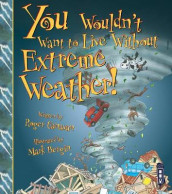 You Wouldn't Want To Live Without Extreme Weather! av Roger Canavan (Heftet)