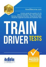 Omslag - Train Driver Tests: The Ultimate Guide for Passing the New Trainee Train Driver Selection Tests: ATAVT, TEA-OCC, SJE's and Group Bourdon Concentration Tests: 1