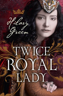 Twice Royal Lady av Hilary Green (Heftet)